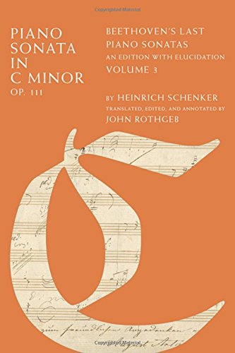 Piano Sonata in C Minor, Op. 111: Beethoven's Last Piano Sonatas, An Edition with Elucidation, Volume 3 by Oxford University Press