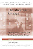 The Maternal Lineage: Identification, Desire and Transgenerational Issues (The New Library of Psychoanalysis)