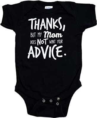 "Ann Arbor T-shirt Co. Unisex Baby ""Thanks, but Mom Doesn't Want Advice"" 1 Piece"