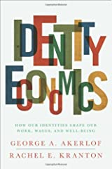 Identity Economics: How Our Identities Shape Our Work, Wages, and Well-Being Hardcover