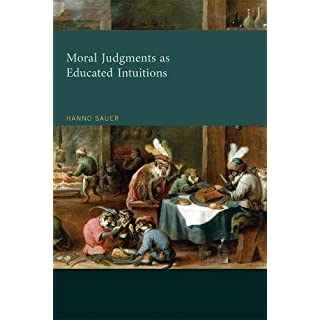 Moral Judgments as Educated Intuitions (The MIT Press)
