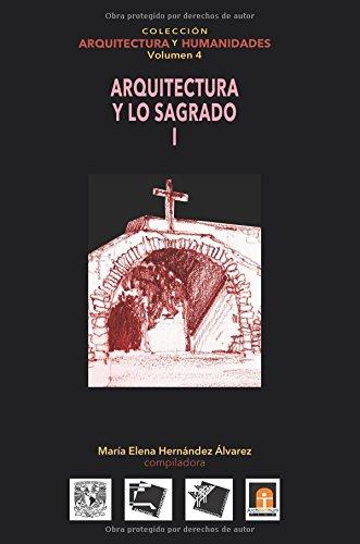 Descargar Libro Vol 4 Arquitectura Y Lo Sagrado I: Volume 4 María Elena Hernández Alvarez