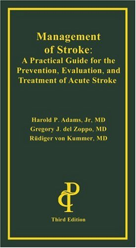 Management of Stroke: A Practical Guide for the Prevention, Evaluation, and Treatment of Acute Stroke