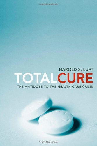 Total Cure: The Antidote to the Health Care Crisis
