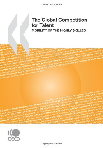 The Global Competition for Talent:  Mobility of the Highly Skilled (Mobility Talent)