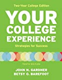 Your College Experience, Two Year College Edition, John N. Gardner and Betsy O. Barefoot, 145762804X