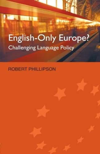 English-Only Europe?: Challenging Language Policy by Routledge