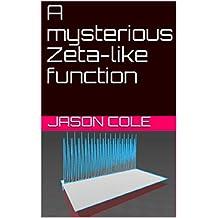 A mysterious Zeta-like function