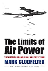 The Limits of Air Power: The American Bombing of North Vietnam