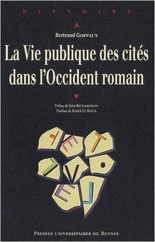 Télécharger en ligne La vie publique des cités dans l'Occident romain pdf, epub