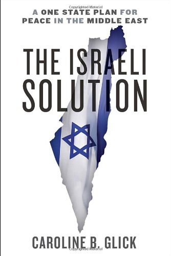 The Israeli Solution: A One-State Plan for Peace in the Middle East