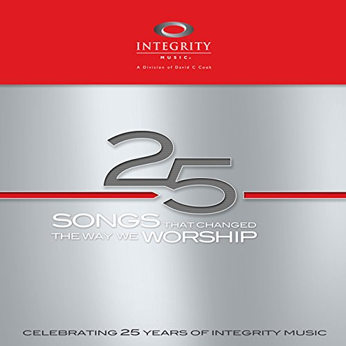 Integrity Music Worship - 25 Songs That Changed The Way We Worship