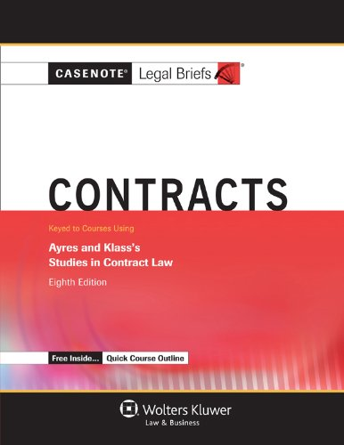 Casenotes Legal Briefs: Contracts, Keyed to Ayres & Klass, Eighth Edition (Casenote Legal Briefs)