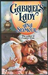 Gabriel's Lady (The Prescott Series, Book 1) (Harlequin Historical, No 337)