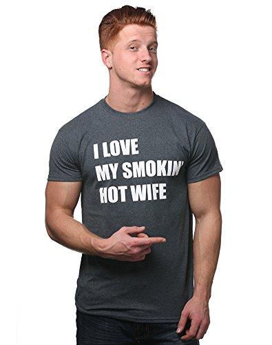 I Love My Smokin Hot Wife T-Shirt,Dark Heather,Large