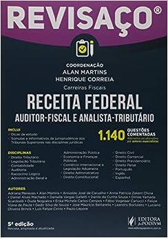 Receita Federal: Auditor-fiscal e Analista-tributário - 1.144 Questões Comentadas, Alternativa por Alternativa por Autores Especialistas