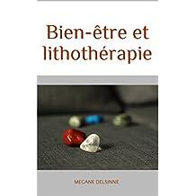 Bien-être et lithothérapie (French Edition)