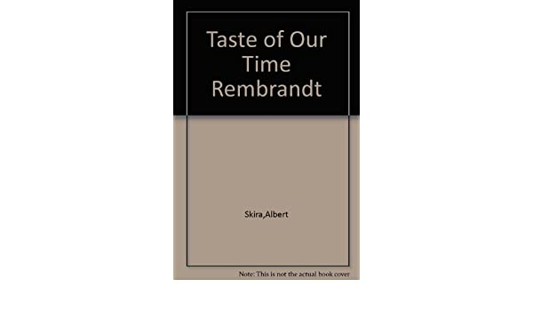 the taste of our time rembrandt