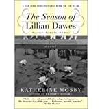img - for The Season of Lillian Dawes [ THE SEASON OF LILLIAN DAWES ] By Mosby, Katherine ( Author )Apr-01-2003 Paperback book / textbook / text book