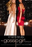It Had to Be You: The Gossip Girl Prequel [IT HAD TO BE YOU]