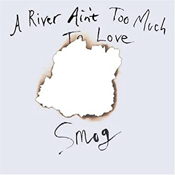 SMOG - A River Ain\'t Too Much To Love - Amazon.com Music