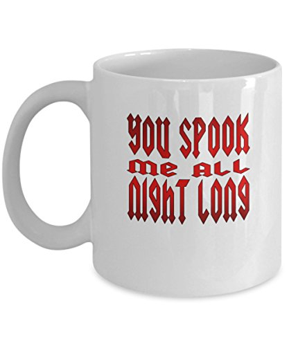 You Spook Me All Night Long Red Font coffee -