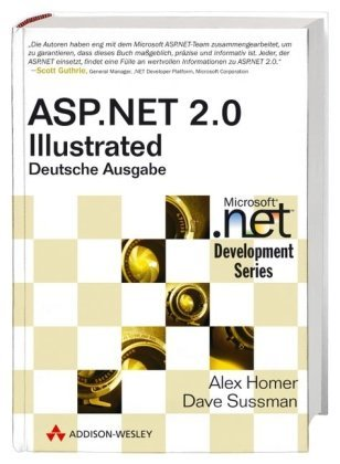 ASP.NET 2.0 illustrated (dt. Ausgabe) - Mit Beispielwebsite (Microsoft .net Development Series) by Alex Homer (2006-11-01)