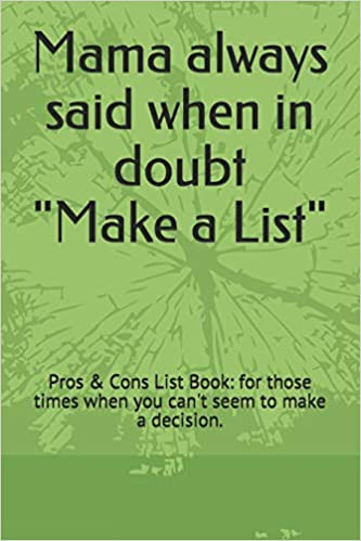 amazon mama always said when in doubt make a list pros cons