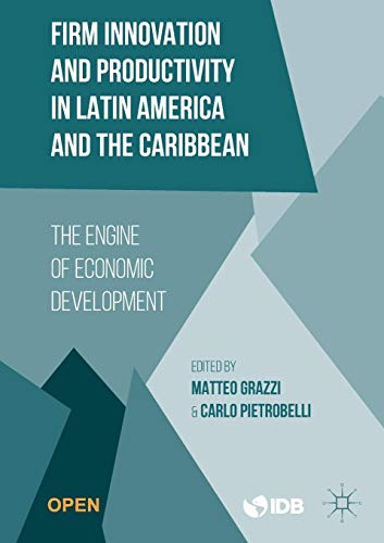 Firm Innovation and Productivity in Latin America and the Caribbean: The Engine of Economic Development