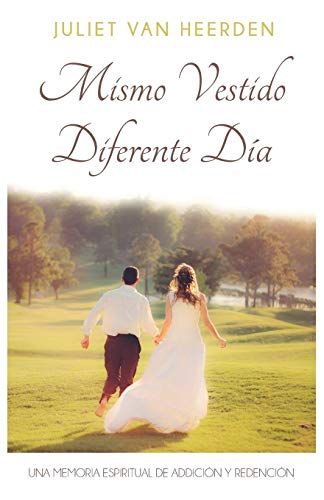 Mismo Vestido, Diferente Día Una Memoria Espiritual de Addición Y Redención  [Van Heerden, Juliet] (Tapa Blanda)