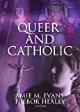 Queer and Catholic, Ronald L. Huston, Harold Josephs, 1560237120