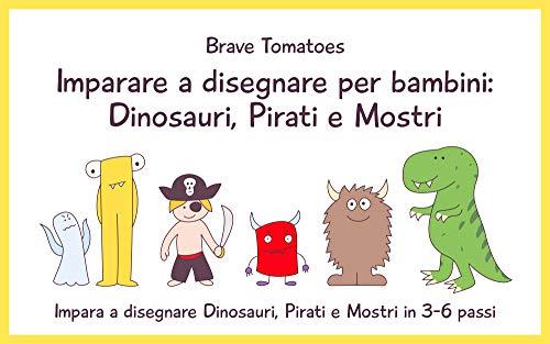 Disegno Dinosauri Per Bambini.Imparare A Disegnare Per Bambini Dinosauri Pirati E Mostri