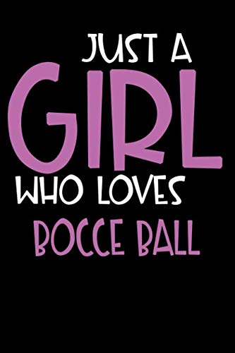 Just A Girl Who Loves Bocce ball: Personalized Hobbie Journal for Women / Girls Custom Journal Notebook, Personalized Gift | Perfect for School, ... Writing, Travel Journal or Dream Journal