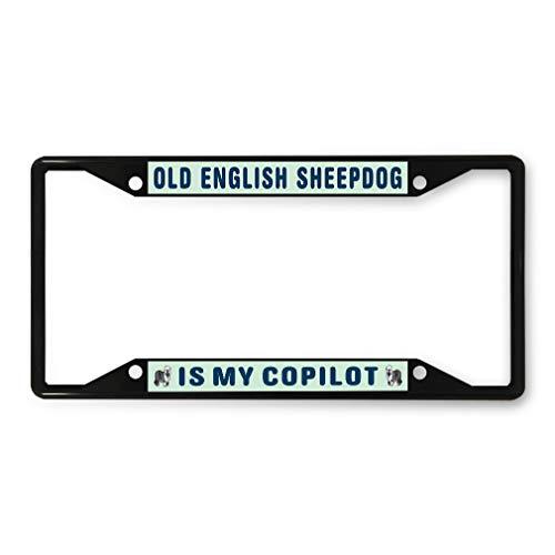 Sheepdog License Plate Frame - Sign Destination Metal License Plate Frame Old English Sheepdog is My Copilot Car Auto Tag Holder Black 4 Holes One Frame
