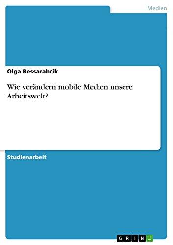 Wie verändern mobile Medien unsere Arbeitswelt? (German Edition)