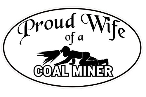 1 Pc Transcendental Fashionable Proud Wife of A Coal Miner Sticker Sign Wall Vinyl Bumper Size 6