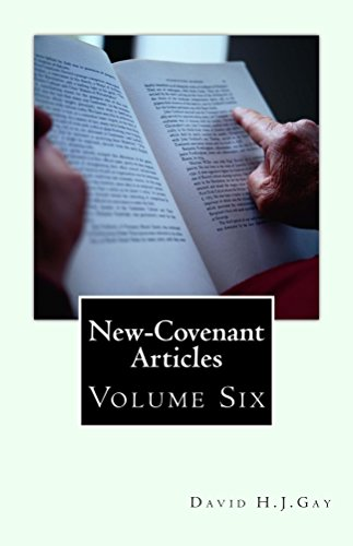 New-Covenant Articles: Volume Six by [Gay, David H.J.]