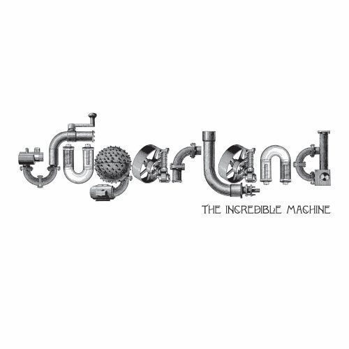 Music : The Incredible Machine by Sugarland (2010-10-19)