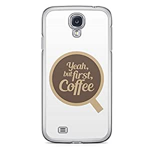 First Coffee Samsung Galaxy S4 Transparent Edge Case