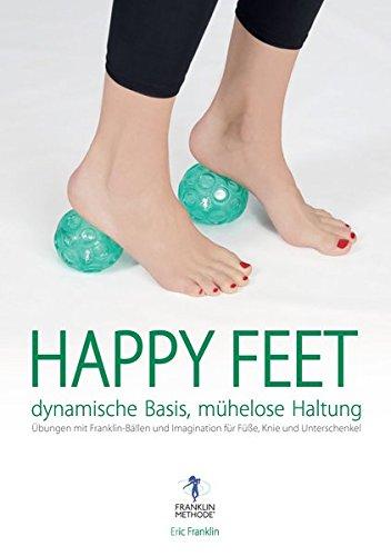 happy-feet-dynamische-basis-mhelose-haltung-bungen-mit-franklin-bllen-und-imagination-fr-fsse-knie-und-unterschenkel