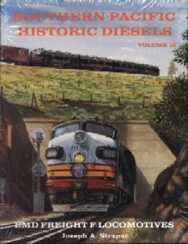 Southern Pacific Historic Diesels Volume 10: EMD Freight F-unit Locomotives