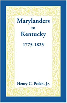 Book Marylanders to Kentucky, 1775-1825 1st , 1st edition by Peden Jr, Henry C. (2006)