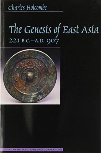The Genesis of East Asia, 221 B.C.-A.D. 907 (Asian...