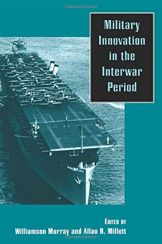 Military Innovation in the Interwar Period by Brand: Cambridge University Press