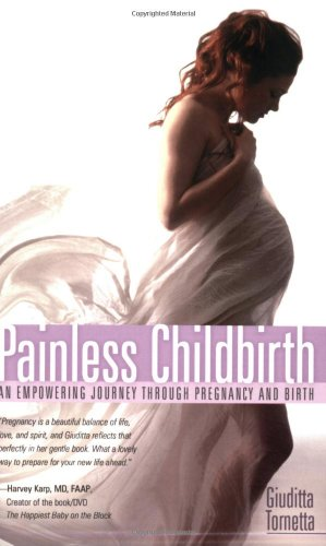 Painless Childbirth: An Empowering Journey Through Pregnancy and Birth