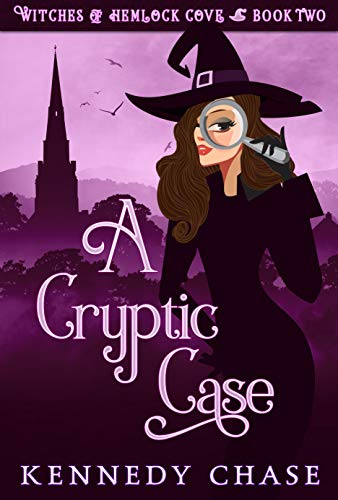 A Cryptic Case: A Witch Cozy Murder Mystery (Witches of Hemlock Cove Book -