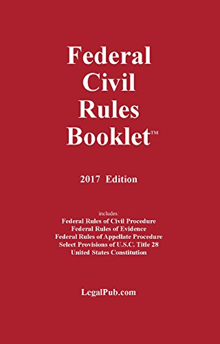 2017 Federal Civil Rules Booklet (For Use With All Civil Procedure and Evidence Casebooks)