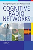 Cognitive Radio Networks, Kwang-Cheng Chen and Ramjee Prasad, 0470696893