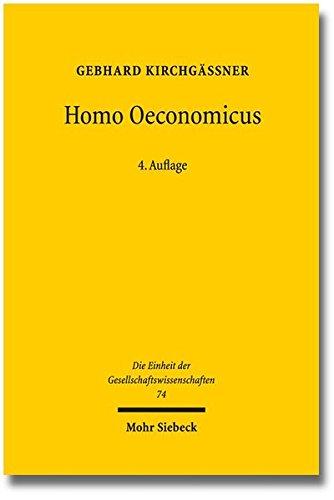 Homo oeconomicus: Das ökonomische Modell individuellen Verhaltens und seine Anwendung in den Wirtschafts- und Sozialwissenschaften (Einheit der Gesellschaftswissenschaften, Band 74)