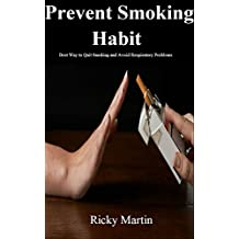 Respiratory: Prevent Smoking Habit: Best Way to Quit Smoking and Avoid Respiratory Problems ( Respiratory Therapy)